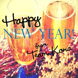 Happy New Year's Eve, From Team Kona!