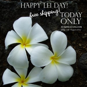 Celebrate Lei Day Today With Free Shipping, All Day!