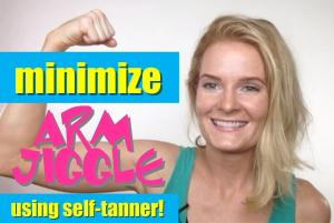 VIDEO:  Minimize and Contour Arm Jiggle Using Self-Tanner!