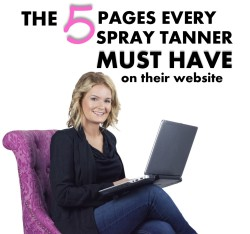 The 5 Pages Every Spray Tanner Should Have on Their Website