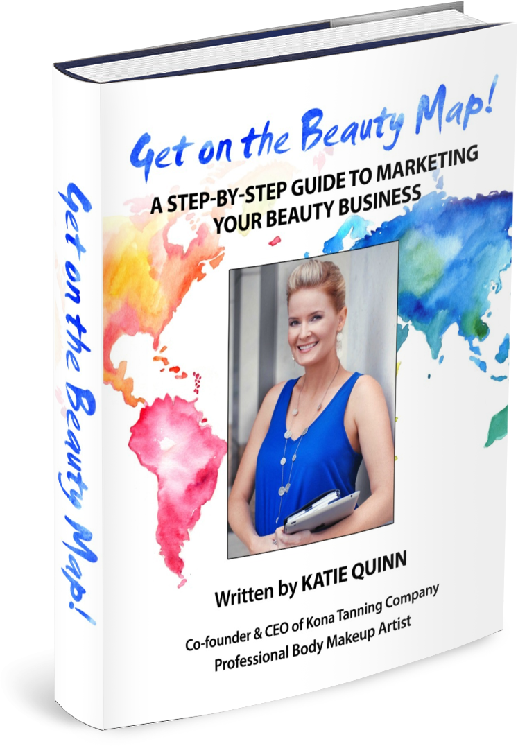 eBook:  Katie Quinn's Beauty Business Marketing Book | for Makeup Artists, Spray Tanners, Aestheticians, and Hair Stylists!